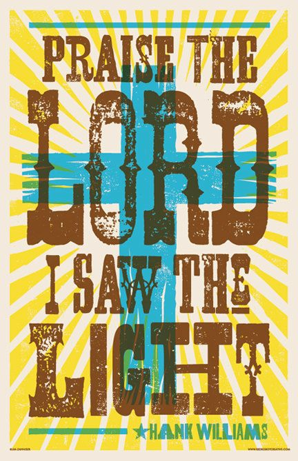 Part of our Lyrical Icons series by the Red Robot. This digital poster features a classic line from the Hank Williams classic I Saw The Light