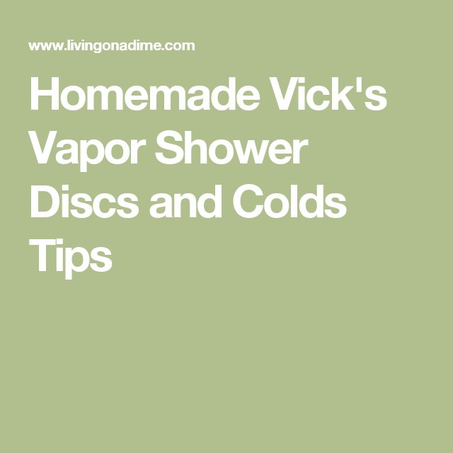Homemade Vick's Vapor Shower Discs and Colds Tips