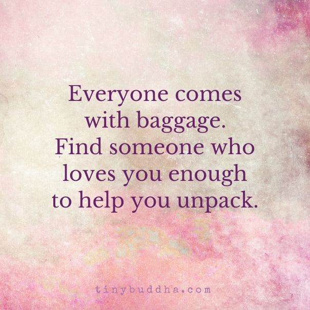Everyone comes with baggage
