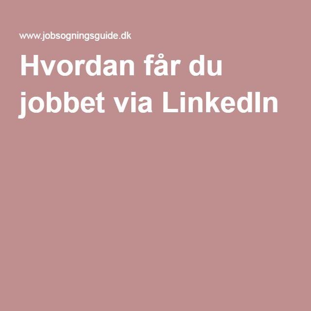 Hvordan får du jobbet via LinkedIn