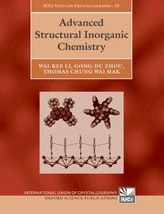 Advanced structural inorganic chemistry / Wai-Kee Li, Gong-Du Zhou, Thomas Chung Wai Mak. - Oxford [etc.] : Oxford University Press, 2010