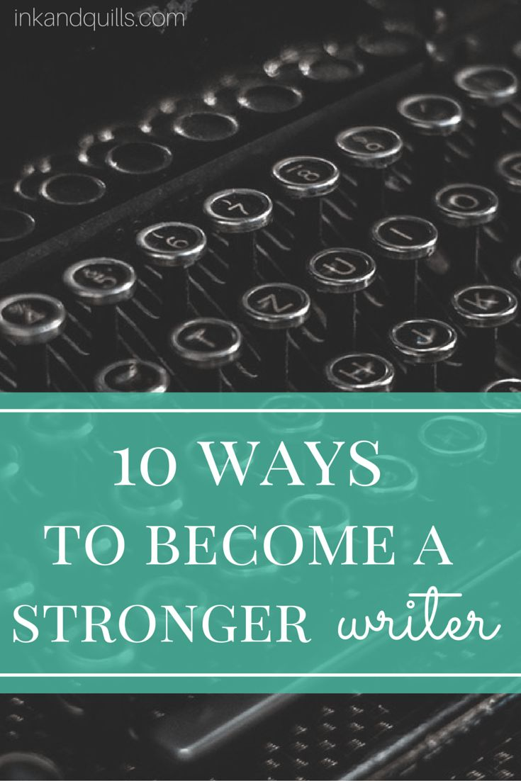 Every writer wants to improve their craft. But how can you strengthen your writing skills? Spoiler alert: it involves more than just writing and reading. http://inkandquills.com/2015/11/06/10-ways-to-become-a-stronger-writer/