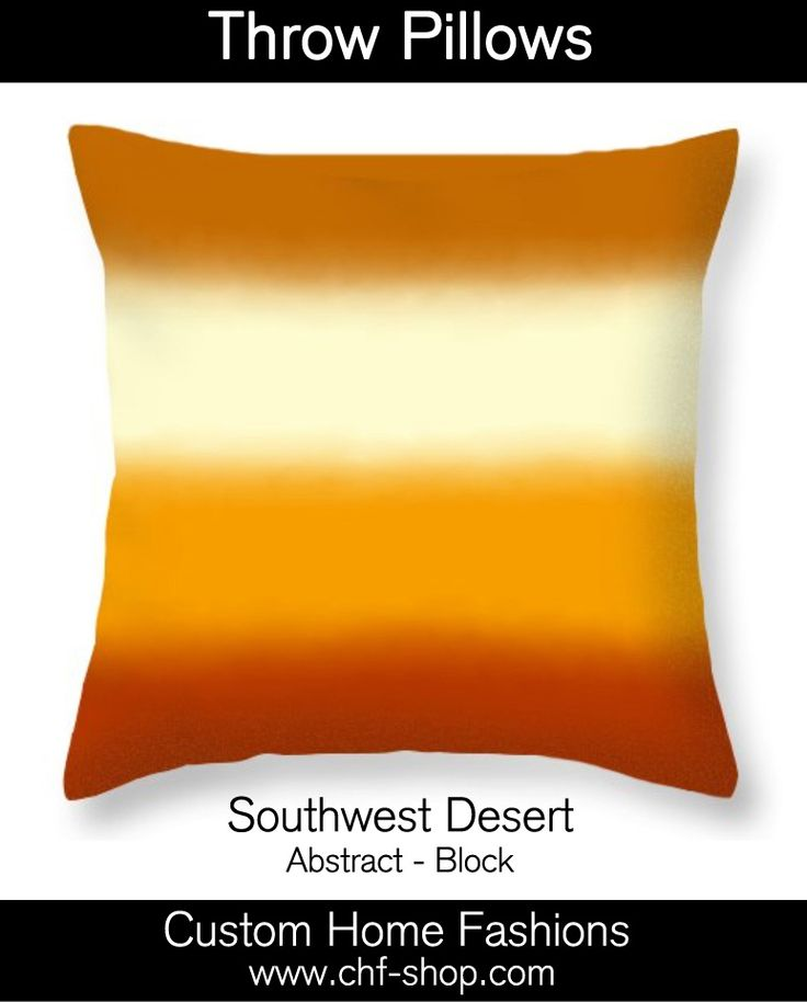 Southwest Desert -  block abstract.  The throw pillows with pillow insert starts at $25.5 & comes in several sizes.  (The throw pillow can also be purchased without the insert.) #throw pillows, #accent pillows, #decorative pillows, #throw pillows for sofa, #throw pillows for couch, #abstract, #colorful, #orange, #cream, #yellow, #sunrise, #desert, #southwest