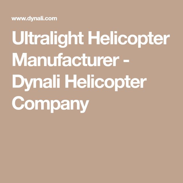 Ultralight Helicopter Manufacturer - Dynali Helicopter Company