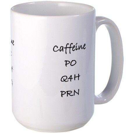 Caffeine Mug , caffeine, by mouth, every 4 hrs, as needed