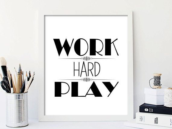 work hard play hard inspirational quote inspirational