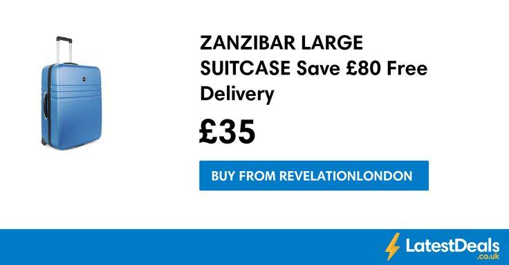ZANZIBAR LARGE SUITCASE Save £80 Free Delivery, £35 at Revelationlondon