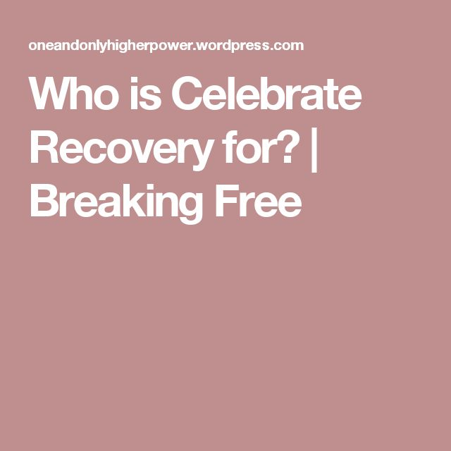 Who is Celebrate Recovery for? | Breaking Free
