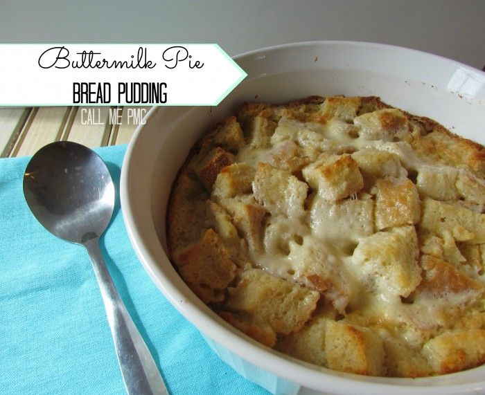 Amazing Buttermilk Pie Bread Pudding - I combine 2 Southern favorites in this dessert! It's a favorite every time I make it! #callmepmc http://www.callmepmc.com/2013/04/amazing-buttermilk-pie-bread-pudding-call-me-pmc/