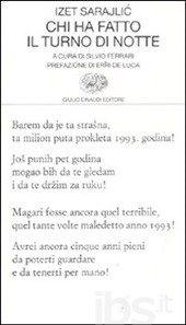 Chi ha fatto il turno di notte - Sarajlic Izet - Libro - Einaudi - Collezione di poesia - IBS