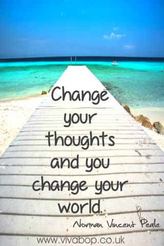 """Inspirational Quotes - """"Change your thoughts and you change your world."""" – Norman Vincent Peale"""