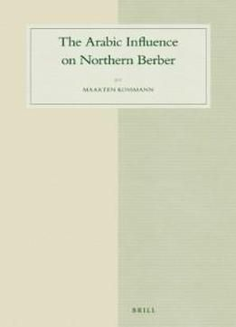 The Arabic Influence On Northern Berber (studies In Semitic Languages And Linguistics) free ebook