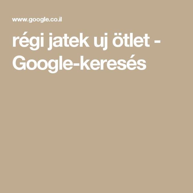 régi jatek uj ötlet - Google-keresés