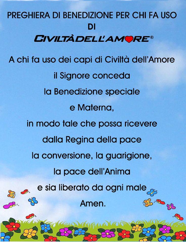 www.civiltadellamore.net  Preghiera di benedizione recitata ogni settimana dal Gruppo di preghiera di CIVILTA' DELL'AMORE Indossa la moda dell'Amore, sarai ricordato in questa preghiera di intercessione!