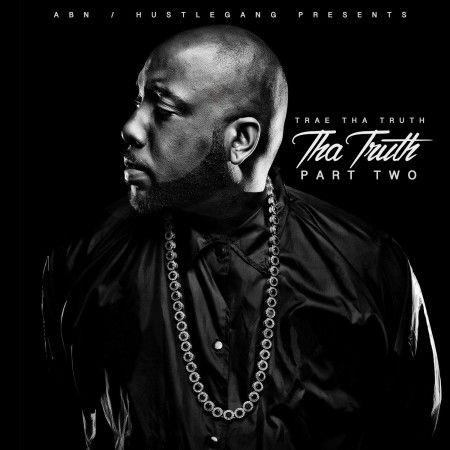 Trae Tha Truth – Tha Truth Pt. 2 (Album Stream)