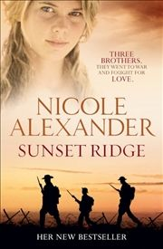Sunset Ridge by Nicole Alexander- author of Absolution Creek- a very good read.