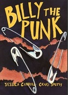 Billy The Punk by Jessica Carroll and Craig Smith