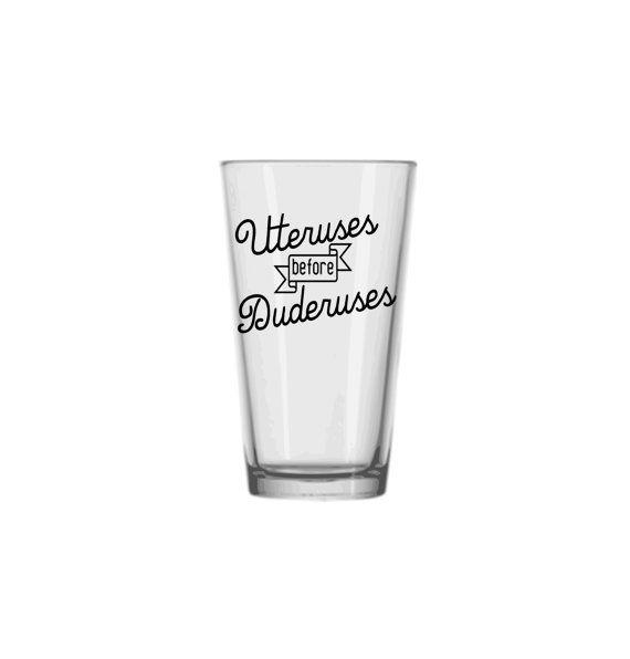 Uteruses before Duderuses pint glass  #uterusesbeforeduderuses #uterus #galentine #lady #girlfriendgifts #bff #bestfriends #besties #galpals #ladygifts #pintglass #beer #christmasgifts