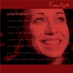 when the pawn... by fiona apple