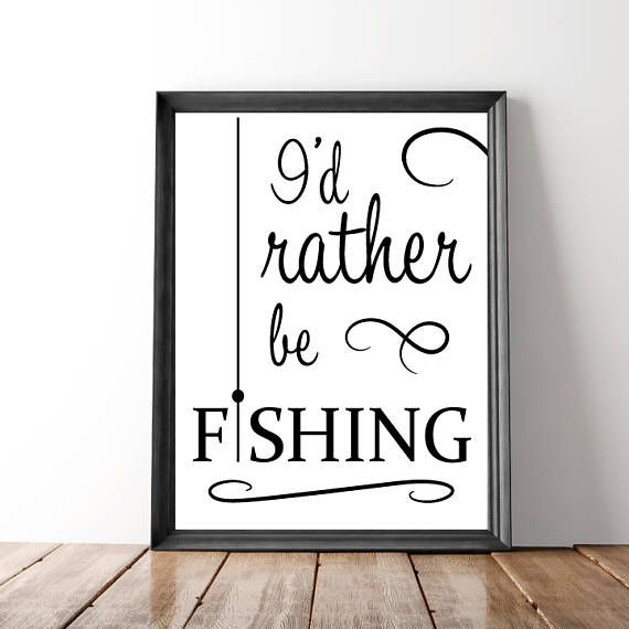 Fishing Quote Print Printable Quote Wall Art Print Man Cave