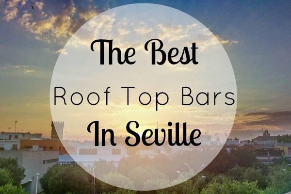 At the end of a long day sightseeing, a cold drink in the fresh air is in order. Here are our picks for the best roof top bars in Seville!