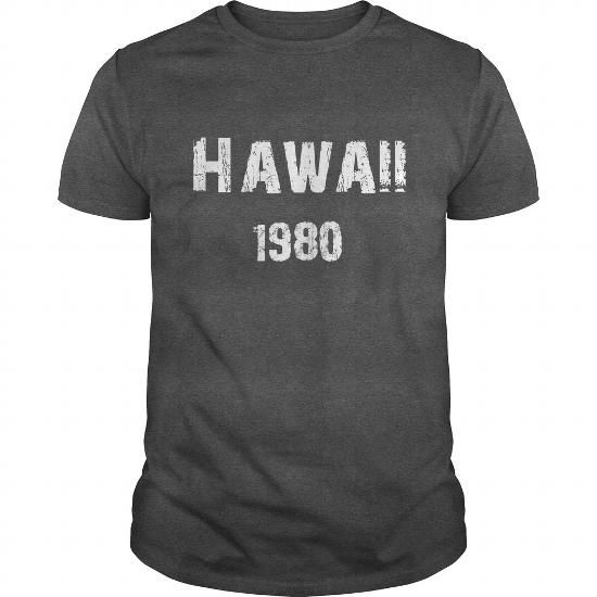Hawaii 1980 TShirt #1980 #tshirts #birthday #gift #ideas #Popular #Everything #Videos #Shop #Animals #pets #Architecture #Art #Cars #motorcycles #Celebrities #DIY #crafts #Design #Education #Entertainment #Food #drink #Gardening #Geek #Hair #beauty #Health #fitness #History #Holidays #events #Home decor #Humor #Illustrations #posters #Kids #parenting #Men #Outdoors #Photography #Products #Quotes #Science #nature #Sports #Tattoos #Technology #Travel #Weddings #Women