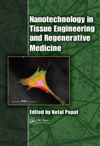 Nanotechnology in Tissue Engineering and Regenerative Medicine; Ketul Popat; Hardback