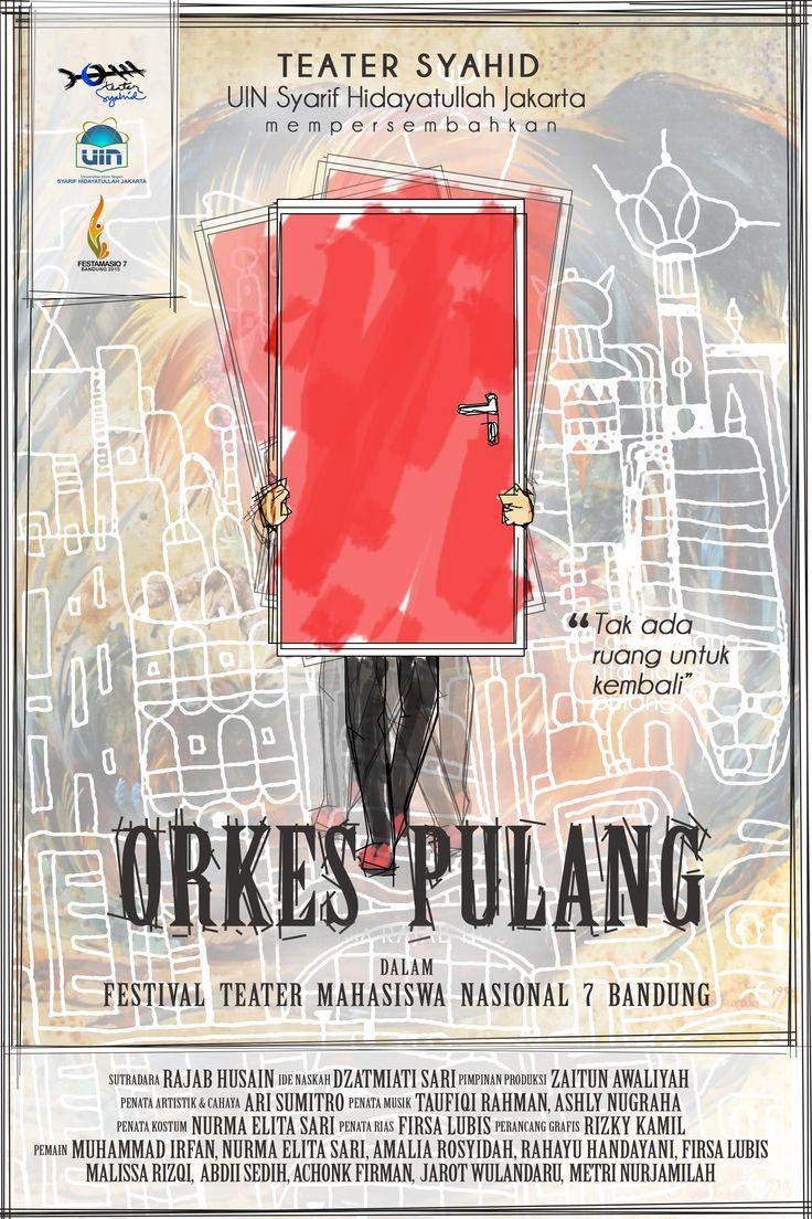 ORKES PULANG  Teater Syahid  UIN Jakarta  Dalam Festival teater Mahasiswa Nasional VII Bandung  2015