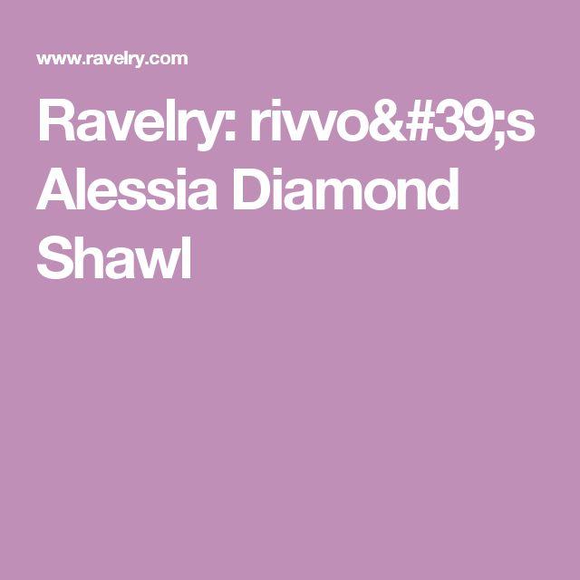 Ravelry: rivvo's Alessia Diamond Shawl