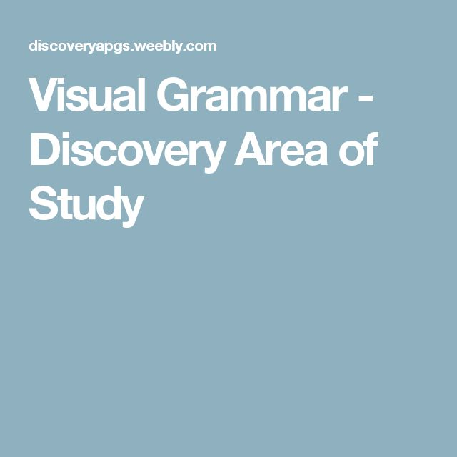Visual Grammar - Discovery Area of Study