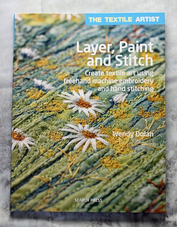 The Textile Artist Layer Paint Stitch Crest Textile Art Etsy Freehand Machine Embroidery Textile Artists Textile Art