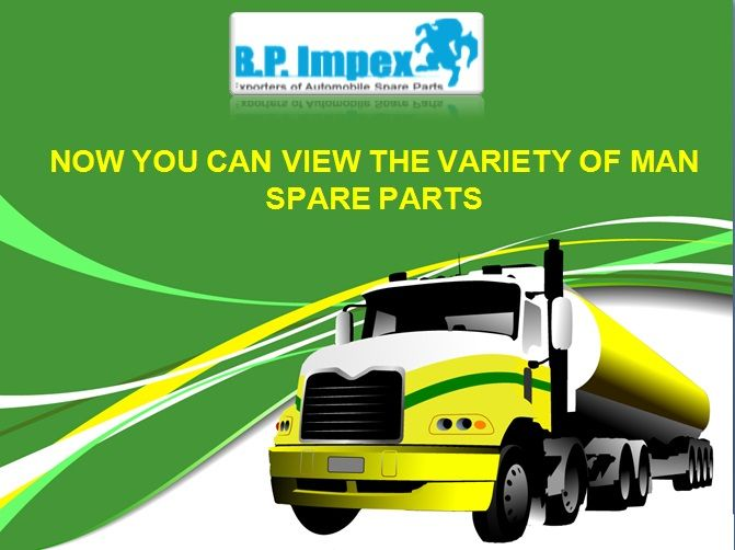 Genuine Man spare parts | Bp auto spares india | Bp auto spares india, is one of the best exporter of auto parts in the world, we supply to our customer a high quality spare parts like man truck parts, man parts, genuine man spare parts. We ensure that our clients receive excellent service and timely delivery of products. Bp impex also provide, tata spare parts, mahindra spare parts, leyland spare parts, suzuki spare parts, cummins spare parts with affordable price.  https://goo.gl/ZP7euY