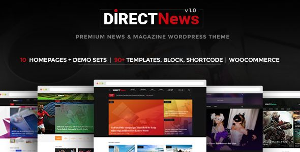 DirectNews - News & Magazine WordPress Theme DirectNews is a modern WordPress Template was created especially for Newspaper & Magazine online. DirectNews comes with many features for some popular topics like: entertainment, business, fashion, game lifestyle, sport, technology, politics, travel, video section…