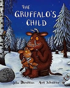 The Gruffalo's Child - Julia Donaldson and Axel Scheffler