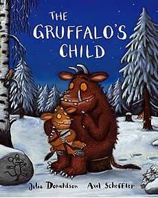 The Gruffalo's Child - Julia Donaldson and Axel Scheffler