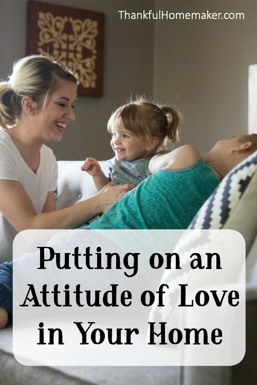 Many times the attitude in our homes doesn't match up to what we profess to believe. We can find ourselves being unloving, with those we love most.