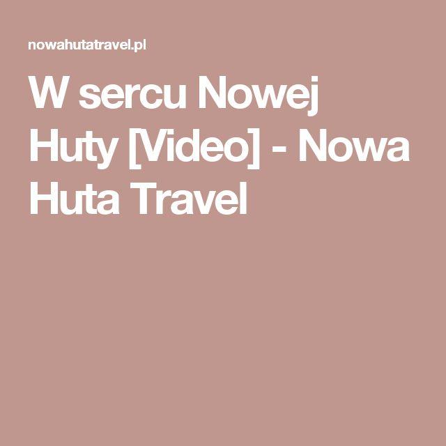 W sercu Nowej Huty [Video] - Nowa Huta Travel
