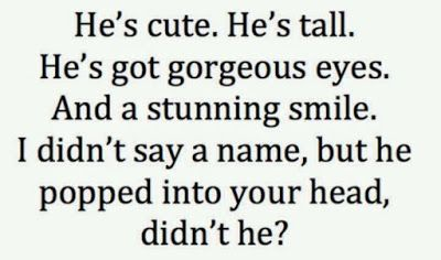 He's cute. He's tall. He's got gorgeous eyes. And a stunning smile. I didn't say a name, but he popped into your head, didn't he