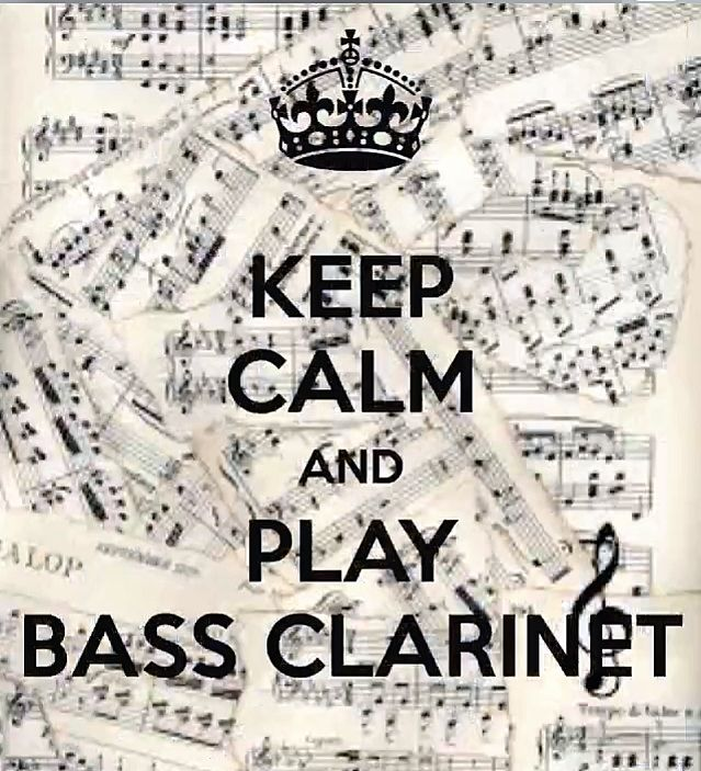 KEEP CALM AND PLAY BASS CLARINET! My Bass and I are mates 4 life! #allaboutthatbass