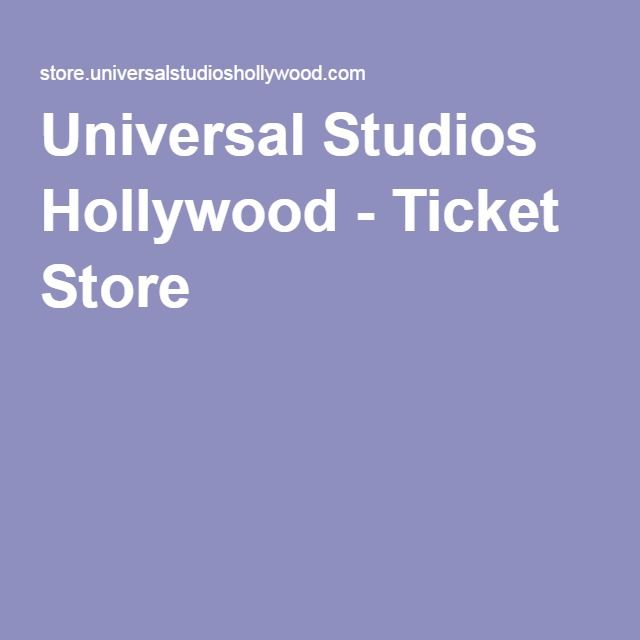 Universal Studios Hollywood - Ticket Store