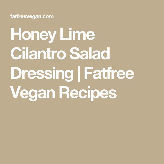 Honey Lime Cilantro Salad Dressing | Fatfree Vegan Recipes