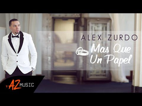 Alex Zurdo - Mas Que Un Papel (Video Oficial) - YouTube