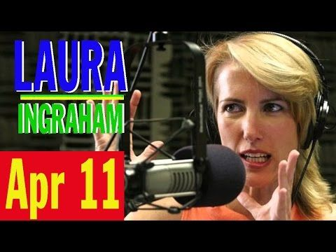 Laura Ingraham Show 4/11/17 - CIA & U.S. Government Has NO Creditability On Assad Chemical Attack