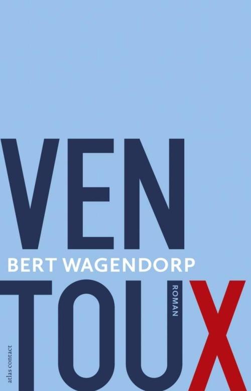 Dit boek in 2 dagen uitgelezen, op reis... Ventoux, Bert Wagendorp