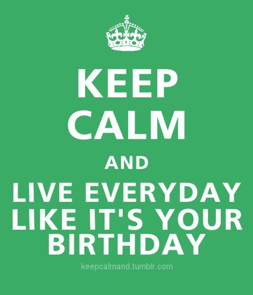 6 Month Birthday Quotes: Best 20+ Keep Calm Happy Birthday Ideas On Pinterest