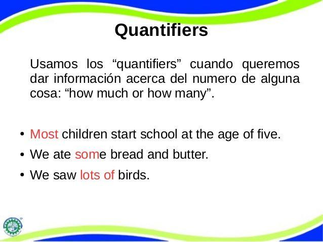 """Quantifiers  Usamos los """"quantifiers"""" cuando queremos  dar información acerca…"""