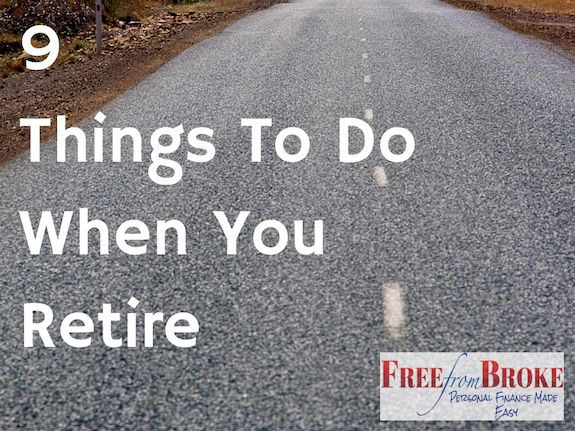 Retirement is a time that most look forward to. But what to do with your new-found free time? Here are some things to do when you retire that will help enrich your life. http://freefrombroke.com/things-to-do-when-you-retire/
