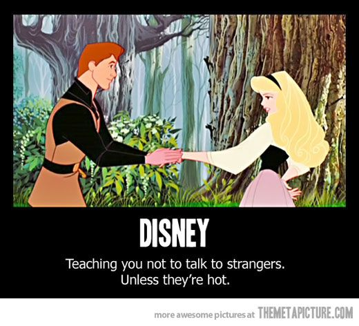 Disney's philosophy// to be fair, he kind of snuck up on her.  plus he knew the song she was singing and how to dance!