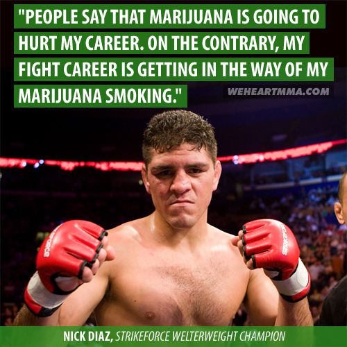 UFC fighter Nick Diaz responds to those saying weed will hurt his career.
