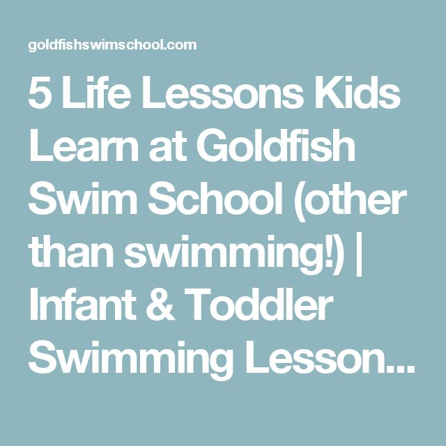 5 Life Lessons Kids Learn at Goldfish Swim School (other than swimming!) | Infant & Toddler Swimming Lessons - Goldfish Swim School